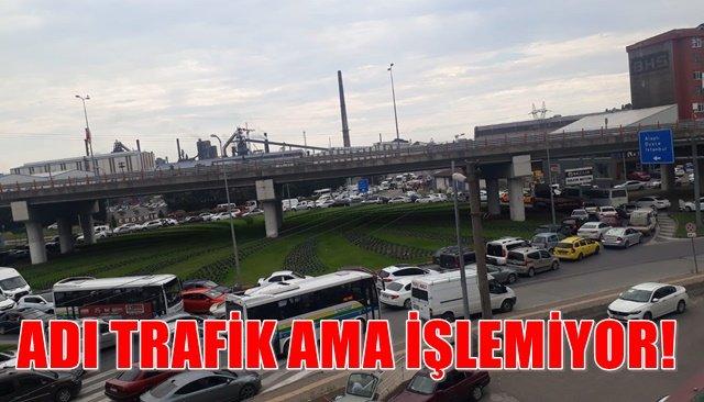 ADI TRAFİK AMA İŞLEMİYOR!