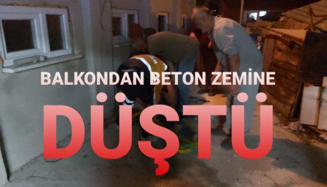 BALKONDAN BETON ZEMİNE DÜŞTÜ