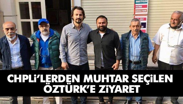 CHPLİ'LERDEN MUHTAR SEÇİLEN ÖZTÜRK'E ZİYARET