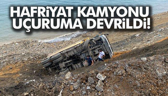 HAFRİYAT KAMYONU UÇURUMA DEVRİLDİ!