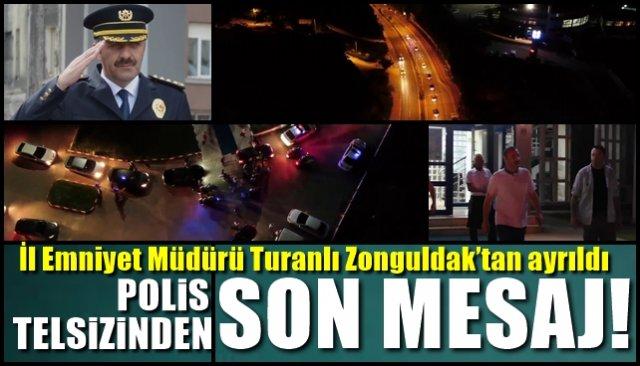 İl Emniyet Müdürü Turanlı Zonguldak'tan ayrıldı… POLİS TELSİZİNDEN SON MESAJ