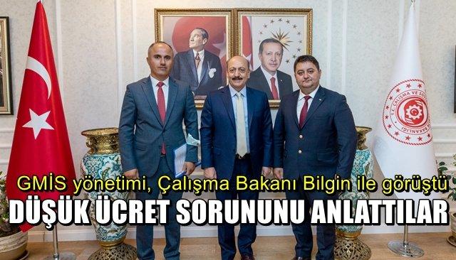 GMİS yönetimi, Çalışma Bakanı Bilgin ile görüştü
