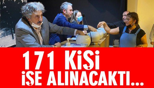 171 KİŞİ İŞE ALINACAKTI...