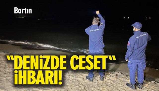"""""""DENİZDE"""" CESET İHBARI!"""