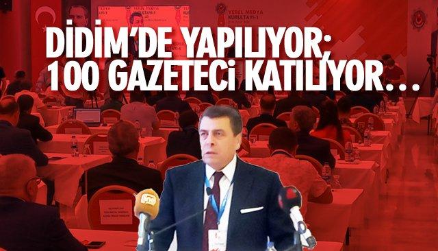 DİDİM'DE YAPILIYOR; 100 GAZETECİ KATILIYOR…