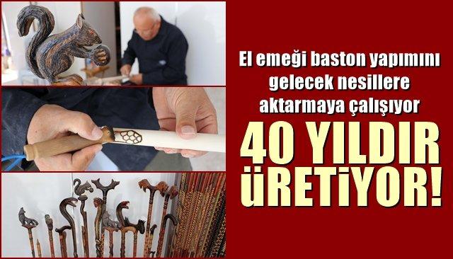 El emeği baston yapımını gelecek nesillere aktarmaya çalışıyor… 40 YILDIR ÜRETİYOR