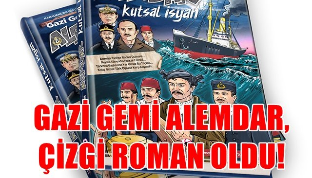GAZİ GEMİ ALEMDAR ÇİZGİ ROMAN OLDU!