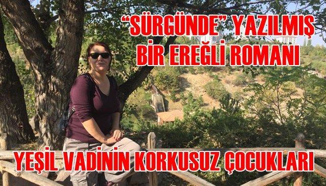 """""""SÜRGÜNDE"""" YAZILMIŞ BİR EREĞLİ ROMANI"""
