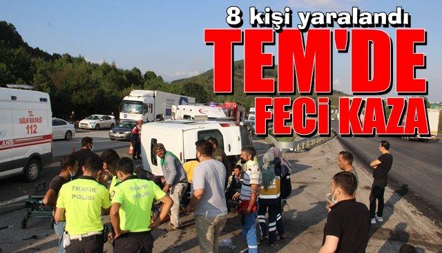 TEM'DE FECİ KAZA: 8 YARALI!