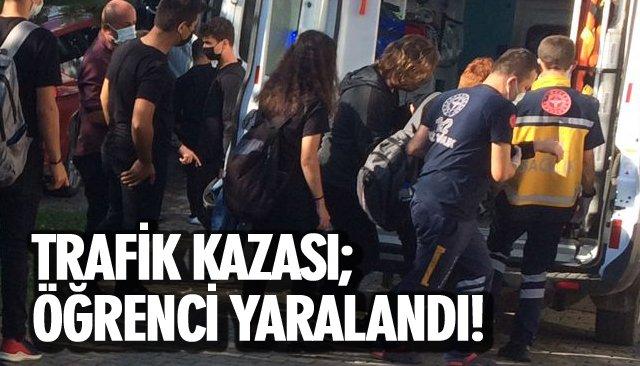 TRAFİK KAZASI; ÖĞRENCİLER YARALANDI!