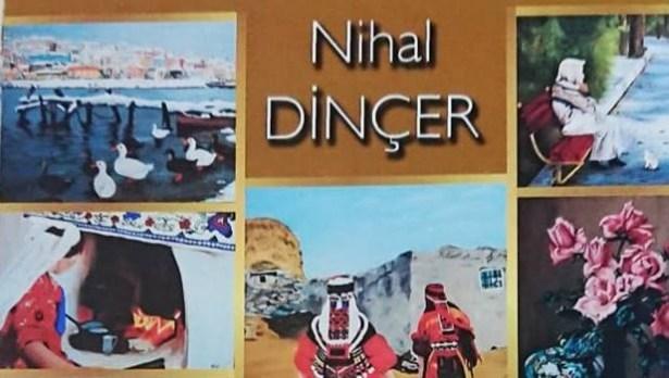 Ressam Nihal Dinçer ilk kişisel sergisini açıyor