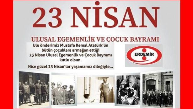 ERDEMİR: 23 Nisan Ulusal Egemenlik ve Çocuk Bayramı Kutlu Olsun