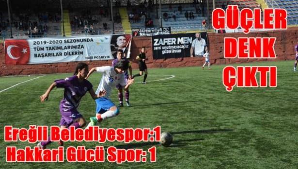 Karadeniz Ereğli Belediyespor:1-Hakkari Gücü Spor: 1